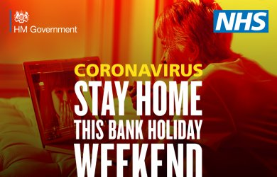 Bank Holiday Weekend: Stay Home, Protect the NHS, Save Lives